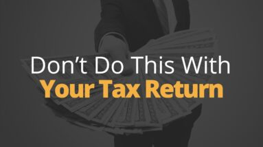 5 Things NOT To Do With Your Tax Return | Phil Town