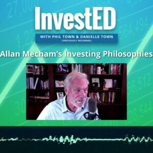 Allan Mecham's Investing Philosophies | Phil Town