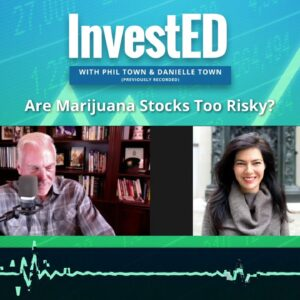 Are Marijuana Stocks Too Risky? | Phil Town