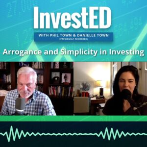 Arrogance and Simplicity in Investing | Phil Town