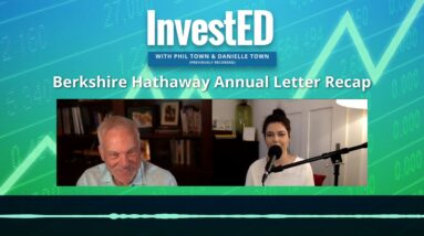 Berkshire Hathaway Annual Letter Recap | InvestED Podcast