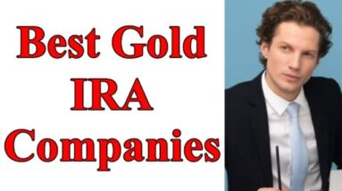 Best Gold IRA Companies | Gold Investing | Gold And Silver