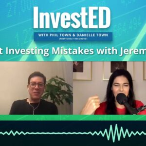 Biggest Investing Mistakes with Jeremy Deal | InvestED Podcast