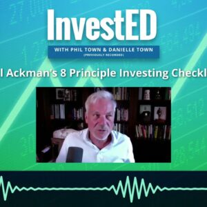 Bill Ackman's Investing Checklist: 8 Principles | Phil Town