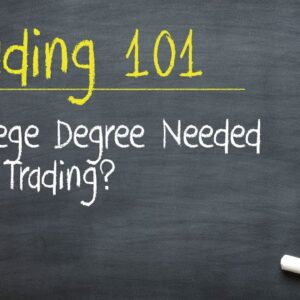College Degree Needed for Trading?