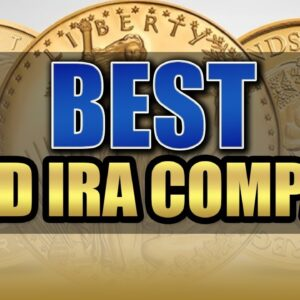 Best Gold IRA Companies 2021 - Discover The BEST Gold IRA Company for Your Needs