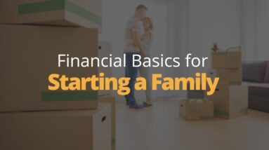 Financial Basics for Starting a Family | Phil Town