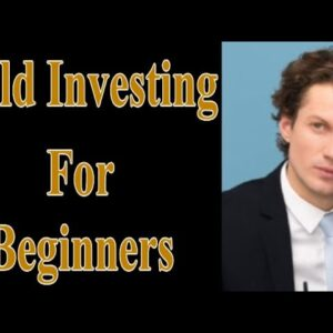 Gold Investing For Beginners