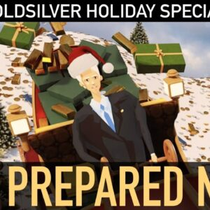 GoldSilver Holiday Special - Get Prepared For SOMETHING BIG