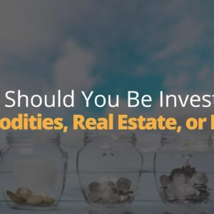 How to Invest: Commodities, Real Estate, or Bonds? | Phil Town