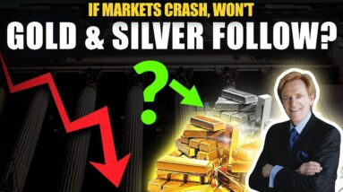 If Stock Markets Crash, Won't Gold & Silver Follow? Should I Sell & Buy Later?