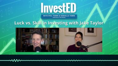 Luck vs. Skill in Investing | InvestED Podcast