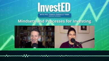 Mindsets and Processes for Investing | InvestED Podcast