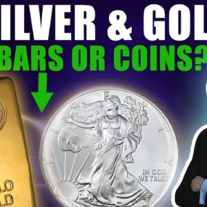 Silver & Gold: Do I Buy Bars or Coins?