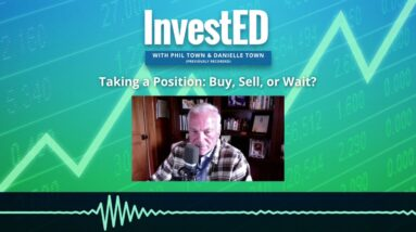 Taking a Position: Buy, Sell, or Wait? | Phil Town