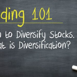Trading 101: How to Diversify Stocks. What is Diversification?