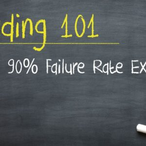 Trading 101: The 90% Failure Rate Explained