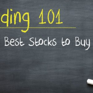 Trading 101: The Best Stocks to Buy