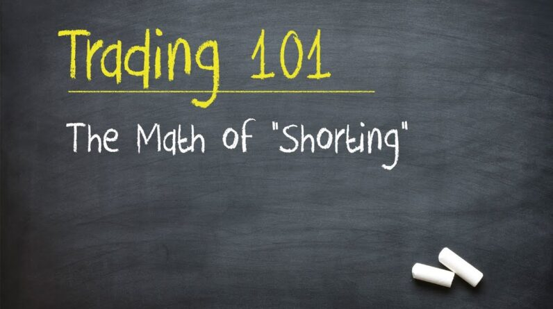 "Trading 101: The Math of ""Shorting"""