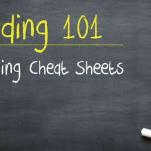 Trading 101: Trading Cheat Sheets