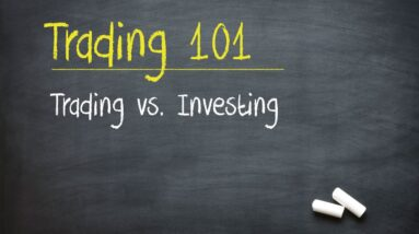 Trading 101: Trading vs. Investing