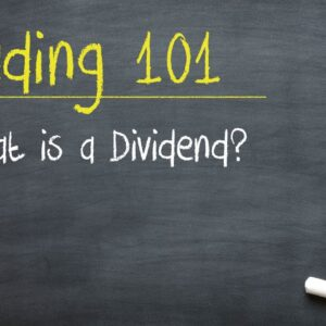 Trading 101: What is a Dividend?