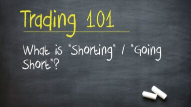 """Trading 101: What is """"Shorting"""" / """"Going Short""""?"""