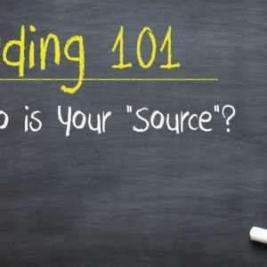 "Trading 101: Who is Your ""Source""?"