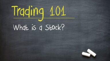 Trading and Investing 101: What is a Stock?