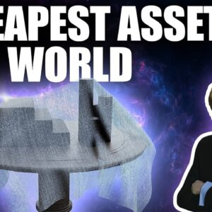 What is the Cheapest Asset in the World? Mike Maloney