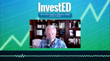 What SHOULD Investors Be Doing Now | Invested Podcast | Phil Town