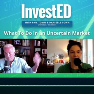 What To Do in an Uncertain Market | Phil Town