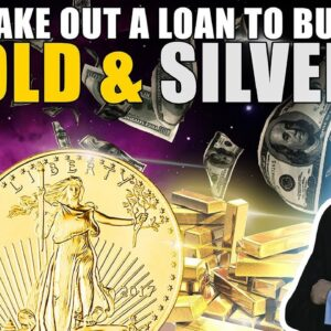Would I Take Out a Loan to Buy Gold & Silver? Mike Maloney