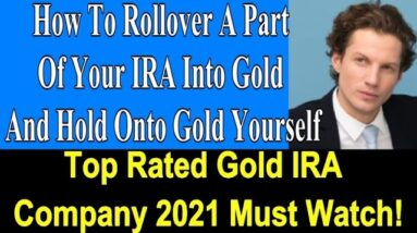 How To Roll Over A Part Of Your IRA Into Gold And Hold Onto Gold Yourself