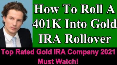 How To Roll A 401K Into Gold IRA Rollover