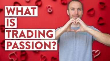 What is Trading Passion? (Hint: It's NOT Popular...)